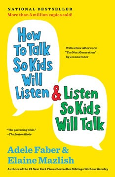 Book - How to Talk So Kids Will Listen and Listen So Kids Will Talk by Faber & Mazlish